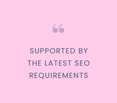 Supported by the latest SEO requirements