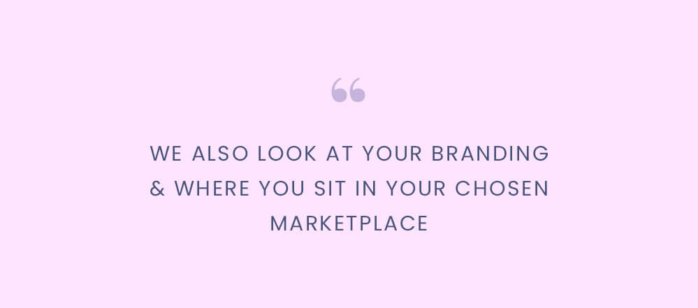 We also look at your branding